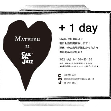 + 1 day  ★Mathieu POP UP STORE at Call Me Jazz AOYAMA★