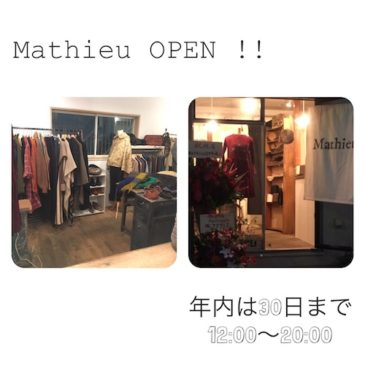 ★Mathieu new shop OPEN★